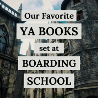 Our Favorite YA Books set at boarding school.