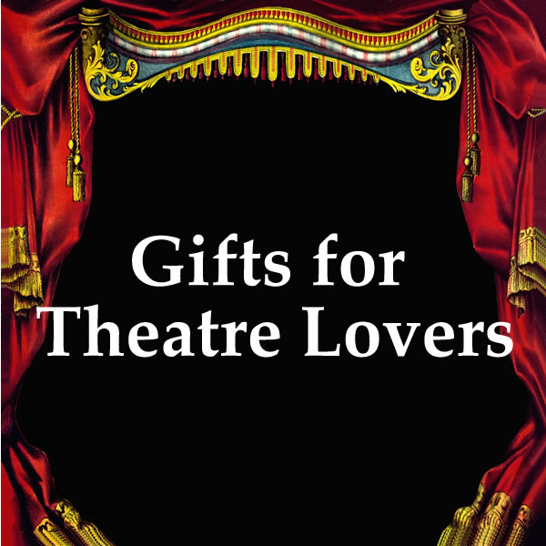 Gifts for Theatre Lovers